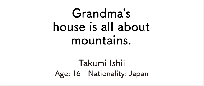 Grandma's house is all about mountains.